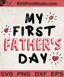 My First Father's Day SVG, Daddy SVG, Dad And Daughter SVG, Dad And Son SVG