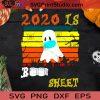 2020 Is Boo Sheet Face Mask SVG, Halloween SVG, 2020 SVG, Boo Sheet SVG, Face Mask SVG Cricut Digital Download, Instant Download