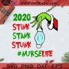 2020 Stink Stank Stunk Nurse Life SVG, Christmas SVG, Noel SVG, Merry Christmas SVG, Nurse SVG, Grinch SVG, Covid 19 SVG, Pandemic SVG, Facemask SVG Cricut Digital Download, Instant Download