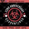 22nd Anniversary 2020 Quarantined SVG, Funny Happy SVG, Face Mask SVG, Coronavirus SVG