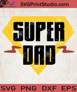 Supper Dad SVG, Father's Day SVG, Daddy SVG, Papa SVG, Dad SVG
