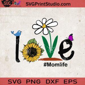 Love Mom Life SVG, Sunflower Love SVG, Mom Life SVG, Gypsy Flower SVG