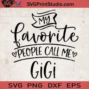 My Favorite People Call Me Gigi SVG, Mother Day SVG, Gigi SVG, Grandma SVG