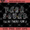 Para Squad I'll Be There For U SVG, Friend Quotes SVG PNG DXF EPS