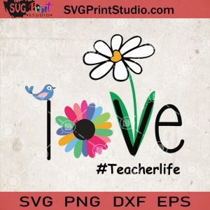 Love Teacher Life Daisy SVG, Flower Daisy SVG, Teacher Life SVG, Daisy Teacher SVG