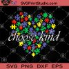 Choose Kind SVG, Autism Puzzle SVG, Autism Awareness SVG, Autism Mom SVG