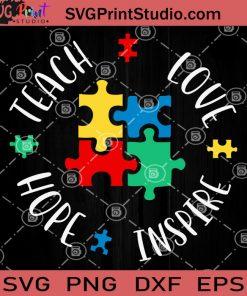 Teach Love Inspire Hope SVG, Autism Puzzle SVG, Autism Awareness SVG