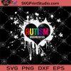 Autism Heart SVG, Autism Puzzle SVG, Autism Awareness SVG, Autism Mom SVG