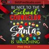 Be Nice To The School Counselor Santa Is Watching Christmas PNG, Christmas PNG, Noel PNG, Merry Christmas PNG, Santa Claus PNG, Snowflake PNG, Lights PNG Digital Download