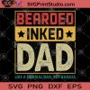 Bearded Inked Dad Like A Normal Dad But Badass SVG, DAD SVG, Father's Day SVG