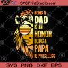 Being A Dad Is An Honor Being A Papa Is Priceless SVG, DAD SVG, Family SVG