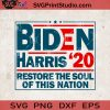 Biden Harris 20 Restore The Soul Of This Nation SVG, America SVG, Cricut Digital Download, Instant Download