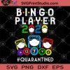 Bingo Player 2020 Quarantined SVG, Bingo SVG, Coronavirus SVG, Covid-19 2020 SVG, Quarantined SVG, Face Mask SVG