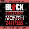 Black History Month 24-7-365 SVG, Black Lives Matter SVG, George Floyd SVG