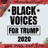 Black Voices For Trump 2020 SVG, Christmas SVG, Noel SVG, Merry Christmas SVG, Donald Trump SVG, America President SVG, Voter SVG, President SVG Cricut Digital Download, Instant Download