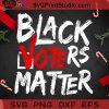 Black Voters Matter Your Vote Matters BLM SVG, Christmas SVG, Noel SVG, Merry Christmas SVG, Donald Trump SVG, Joe Biden SVG, America President SVG, Voter SVG, President SVG Cricut Digital Download, Instant Download