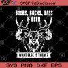 Boobs Bucks Bass Beer What Else Is There SVG, Beer SVG, Beer Lover SVG, Funny SVG, Antelope SVG