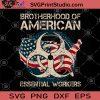 Brotherhood Of American Essential Workers SVG, American SVG, Flag SVG, Essential SVG, Brotherhood SVG, Workers SVG