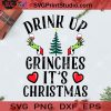 Drink Up Grinches It's Christmas SVG, Christmas SVG, Noel SVG, Merry Christmas SVG, Grinch SVG, Drink SVG, Wine SVG, Christmas Tree SVG, Pine SVG Cricut Digital Download, Instant Download