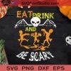 Eat Drink And Be Scary SVG, Halloween SVG, Eat Drink SVG, Rhony SVG, Scary SVG Cricut Digital Download, Instant Download