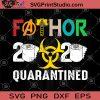 Fathor 2020 Quarantined SVG, Marvel SVG, Thor SVG, Quarantined SVG, COVID 19 SVG