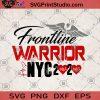 Frontline Warruor NYC 2020 SVG, Warriors NYC 2020 SVG, Nurse Week SVG, Covid Nurse SVG, Nurse SVG,