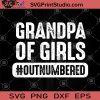 Grandpa Of Girls Outnumbered SVG, Family SVG, Grandpa SVG