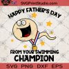 Happy Father's Day From Your Swimming Champion SVG, Swimming SVG, Sport SVG, Father's Day SVG