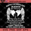 Happy Father's Day In Haeven Dad, I Know You Are Always Watching Over Me And That Your Guiding SVG, Gift for Fathers SVG, Heart SVG, Haeven SVG, Happy Father's SVG