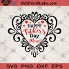 Happy Father's Day Mom SVG, Happy Father's SVG, Gift For Dad SVG, Father's SVG, Heart SVG, Lover Father's SVG