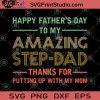 Happy Father's Day To My Amazing Step Dad Thank For Putting Up With My Mom Vintage SVG, Funny Dad SVG, Dad Gift SVG, Father's Day Gift SVG, For Dad SVG