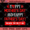 Happy Mother's Day And Happy Father's Day Because You Did It All SVG, Mother's SVG, Father's SVG, Family SVG, Lover SVG