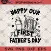 Happy Our First Father's Day SVG, Family SVG, DAD SVG, Father's Day SVG