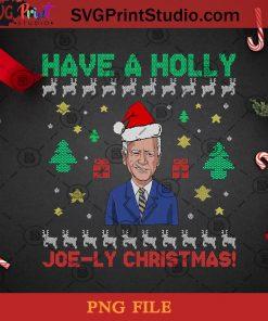Have a Holly Joe Ly Joe Biden Christmas PNG, Noel PNG, Merry Christmas PNG, Christmas PNG, Joe Biden PNG, Santa Hat PNG, Reindeer PNG, Christmas Tree PNG, America President PNG Digital Download