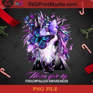 Horse Never Give Up Fibromyalgia Awareness PNG, Noel PNG, Merry Christmas PNG, Christmas PNG, Fibromyalgia Awareness PNG, Horse PNG, Butterfly PNG Digital Download