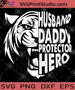 Husband Daddy Protechtor Hero Tiger SVG, Hero SVG, Tiger SVG, Protechtor SVG, Funny SVG