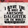 I Have The Most Awesome Daughter In The World SVG, Daughter SVG, Wonderful Daughter SVG, Daughter Gift For Father SVG