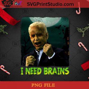 I Need Brains PNG, Joe Biden PNG, Vice President PNG, Halloween PNG, American Election PNG, US Senator PNG Digital Download
