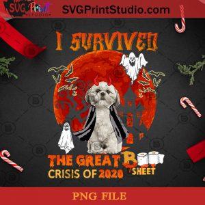 I Survived The Great Boo Sheet Crisis Of 2020 Shih Tzu PNG, Halloween PNG, Dog PNG, Happy Halloween PNG, Boo PNG, Shih Tzu PNG, Devil PNG Digital Download