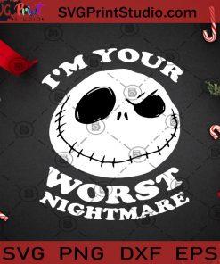 I'm Your Worst Nightmare SVG, Halloween SVG, Jack Skellington SVG, Nightmare SVG Cricut Digital Download, Instant Download