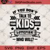 If You Don't Talk To Your Kids About Lutefisk Who Will SVG, Family SVG, Quote SVG, Kids SVG, Gift For Kid SVG
