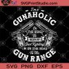 I'm A Gunaholic On The Road To Recovery Just Kidding I'm On The Road To the Gun Range SVG, Gun SVG, Funny SVG, Funny Saying SVG