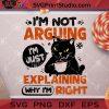I'm Not Arguing I'm Just Explanining SVG, Halloween SVG, Cat SVG, Coffee SVG, Cricut Digital Download, Instant Download
