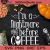 I'm a Nightmare Before Coffee SVG, Halloween SVG, Jack Skellington SVG, Cricut Digital Download, Instant Download