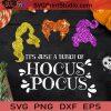 It's Just A Bunch Of Hocus Pocus SVG, Film SVG, Halloween SVG, Cricut Digital Download, Instant Download