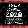 July Girl 2020 The One Where I Celebrate My Birthday Quarantine SVG, July Girl SVG, Birthday 2020 SVG, Quarantine SVG, Face Mask SVG