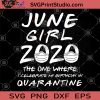June Girl 2020 The One Where I Celebrate My Birthday Quarantine SVG, June Girl 2020 SVG, Birthday SVG, Quarantine SVG, Face Mask SVG