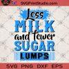 Less Milk And Fewer Sugar Lumps SVG, Milk SVG, Sugar SVG, Drinks SVG, Drink and Food SVG