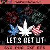 Let's Get Lit SVG, 4th July SVG, 420 SVG, Cannabis SVG