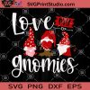 Love My Gnomies Valentine SVG, Three Gnome Valentine SVG, Valentine Gnome SVG